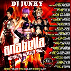 DJJUNKY - ANABELLA DANCEHALL MIXTAPE 2K15