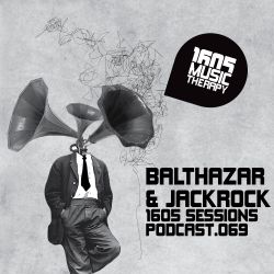 1605 Podcast 069 with Balthazar & JackRock
