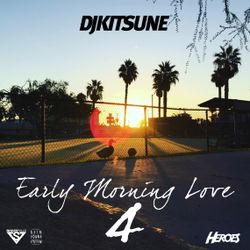 DJ Kitsune - Early Morning Love 4