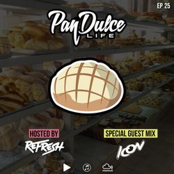"""""""The Pan Dulce Life"""" With DJ Refresh - Episode 25 feat. DJ Icon"""
