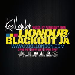 LIONDUB & BLACKOUT JA - 02.27.19 - KOOLLONDON [RAGGA JUNGLE / DRUM & BASS SPECIAL]