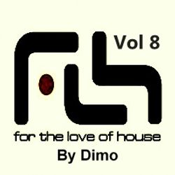 For The Love Of House Vol  8