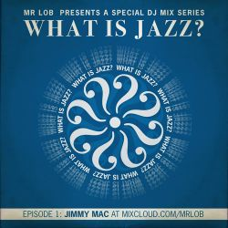What Is Jazz? Vol.1 with Jimmy Mac