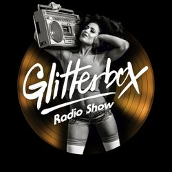 Glitterbox Radio Show 117 presented by Melvo Baptiste