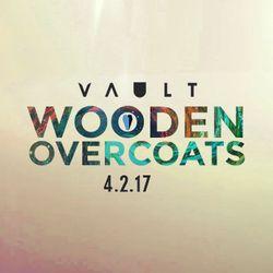 TRAILER: Wooden Overcoats LIVE at VAULT 2017