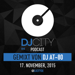 DJ AT-80 - DJcity DE Podcast - 17/11/15