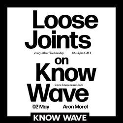 Loose Joints with Aron Morel-May 2nd, 2018