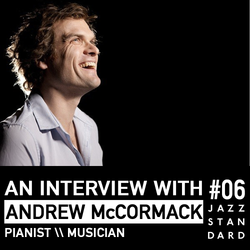 Jazz Standard: British Pianist Andrew McCormack