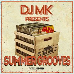 DJ MK - SUMMER GROOVES (SOUL - DISCO - 80'S GROOVES)