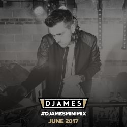 #DJamesMiniMix - June 2017