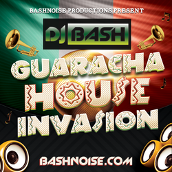 DJ Bash - Guaracha House Invasion
