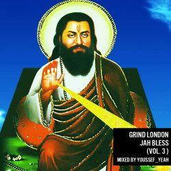 Grind London - Jah Bless (Vol 3)