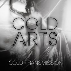 "COLD TRANSMISSION presents ""COLD ARTS"" 21.10.18 (no. 46)"