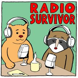 Radio Survivor #100 - It's All Radio Now