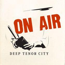 Deep Tenor City Radio Show (Space Caravan)