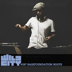Wild City #087 - BASSFoundation Roots