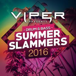 Viper Presents: Drum & Bass Summer Slammers 2016 Megamix (Mixed by NCT)