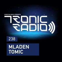 Tronic Podcast 238 with Mladen Tomic