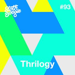 SlothBoogie Guestmix #93 - Thrilogy