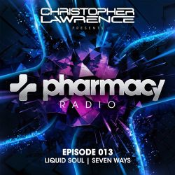Pharmacy Radio 013 w/ guests Liquid Soul & Seven Ways
