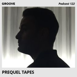 Groove Podcast 122 - Prequel Tapes