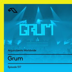 Anjunabeats Worldwide 517 with Grum