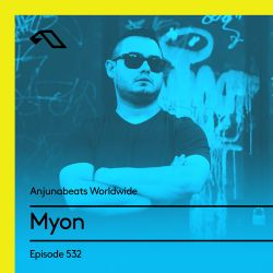 Anjunabeats Worldwide 532 with Myon