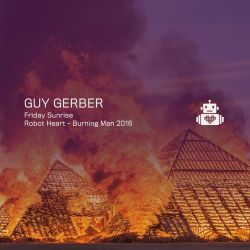 Guy Gerber - Robot Heart - Burning Man 2016