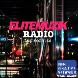 #EliteMuzik Radio: Episode 52