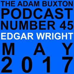 EP.45 - EDGAR WRIGHT