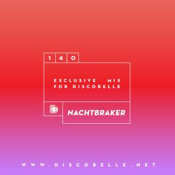 Discobelle Mix 140: Nachtbraker -  Live At Prince Charles
