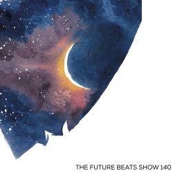The Future Beats Show 140