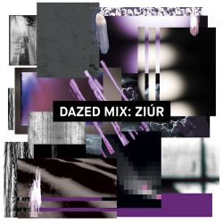 Dazed Mix: Ziúr