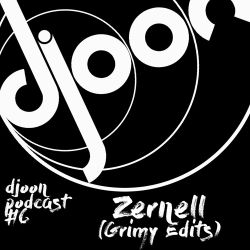Djoon Podcast #6 - Zernell (Grimy Edits)