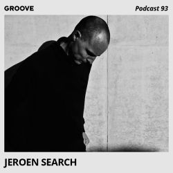 Groove Podcast 93 - Jeroen Search