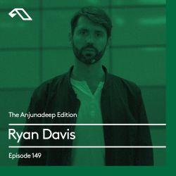 The Anjunadeep Edition 149 with Ryan Davis