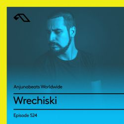 Anjunabeats Worldwide 524 with Wrechiski