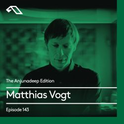 The Anjunadeep Edition 143 With Matthias Vogt