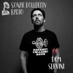 Sonar Kollektiv Radio 04 – Dom Servini