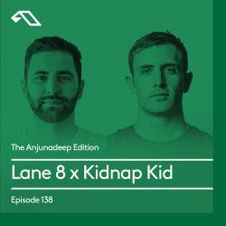The Anjunadeep Edition 138 With Lane 8 & Kidnap Kid