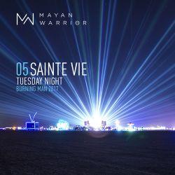Sainte Vie LIVE - Mayan Warrior - Burning Man - 2017