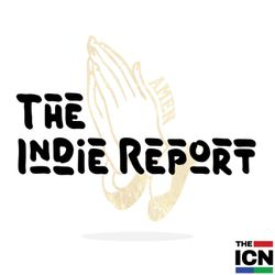 The Indie Report: Episode 9 w/ AMEN the Producer