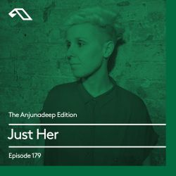 The Anjunadeep Edition 179 with Just Her