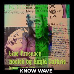 Live Presence w/ Kayla Guthrie - May 22nd, 2017