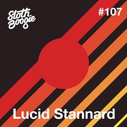 SlothBoogie Guestmix #107 - Lucid Stannard
