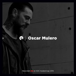 Oscar Mulero - ADE Closing Party - Awakenings 2016