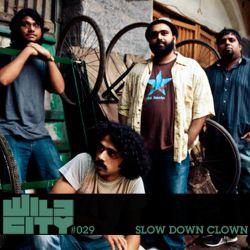 Wild City #029 - Slow Down Clown