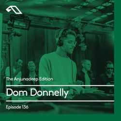 The Anjunadeep Edition 136 With Dom Donnelly