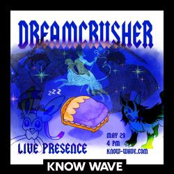 Live Presence w/ Kayla Guthrie & DREAMCRUSHER - May 30th 2017