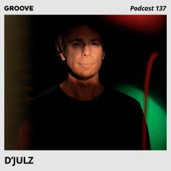 Groove Podcast 137 - D'Julz